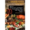 Home How-to & Cook Book: The Smoked Foods Cookbook