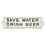 Sign - 'Save Water - Drink Beer'