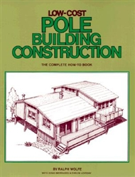Garden & Building How-To Books: Low-Cost Pole Building Construction