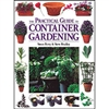 Gardening How-To Book: The Practical Guide to Container Gardening