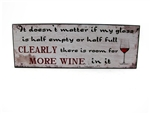 "Wooden Sign - ""Doesn't Matter If My Glass Is Half Empty.."""
