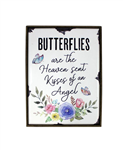 "Shelf Plaque - ""Butterflies are the heaven sent kisses of an angel"""