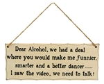 "Garden & Outdoor Living Décor: Wooden Sign - ""Dear Alcohol, We Had A Deal.."""