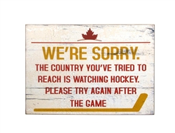 "Garden & Outdoor Living Décor: Wooden Sign - ""We're Sorry. Watching Hockey.."""