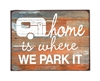 "Garden & Outdoor Living D�cor: Wooden Sign - ""Home Is Where We Park It"""