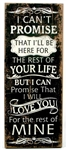 "Garden & Outdoor Living Décor: Wooden Sign - ""I Can't Promise.."""