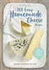 Garden & Building How-To Books: 200 Easy Homemade Cheese Recipes