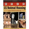 Farm & Animal How-To Books: How To Build Animal Housing