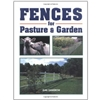 Garden & Building How-To Books: Fences for Pasture & Garden