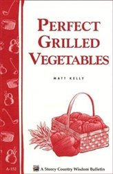 Cooking Bulletins by Storey: Perfect Grilled Vegetables