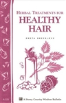 Health & Beauty Bulletins by Storey: Herbal Treatments for Healthy Hair