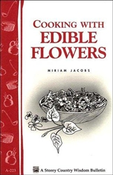 Cooking Bulletins by Storey: Cooking with Edible Flowers