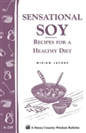 Health & Beauty Bulletins by Storey: Sensational Soy - Recipes for a Healthy Diet