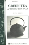 Health & Beauty Bulletins by Storey: Green Tea - Antioxidants In A Cup