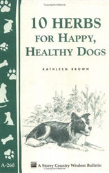 Animal Bulletins by Storey: 10 Herbs for Happy, Healthy Dogs