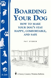 Animal Bulletins by Storey: Boarding Your Dog