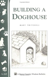 Animal Bulletins by Storey: Building A Doghouse