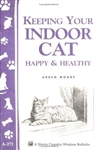 Animal Bulletins by Storey: Keeping Your Indoor Cat Happy & Healthy
