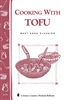 Cooking Bulletins by Storey: Cooking With Tofu