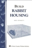 Animal Bulletins by Storey: Build Rabbit Housing