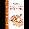 Cooking Bulletins by Storey: Making Liqueurs for Gifts