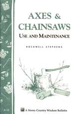Country Living Bulletins by Storey: Axes and Chainsaws. Use & Maintenance