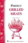 Cooking Bulletins by Storey: Perfect Grilled Meats