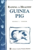 Farm & Animal How-To Books: Raising a Healthy Guinea Pig