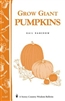 Gardening How-To Book: Grow Giant Pumpkins