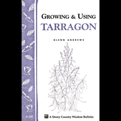 Gardening How-To Book: Growing and Using Tarragon