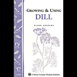 Gardening How-To Book: Growing and Using Dill
