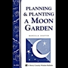 Gardening How-To Book: Planning and Planting a Moon Garden