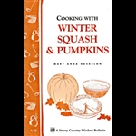 Cooking Bulletins by Storey: Winter Squash and Pumpkins