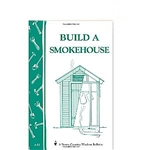 Country Living Bulletins by Storey: Build a Smokehouse