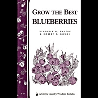 Gardening How-To Book: Grow the Best Blueberries