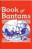 Farm & Animal How-To Books: Book of Bantams