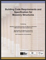ACI 530/530.1-13: Building Code Requirements & Specifications for Masonry Structures, 2013