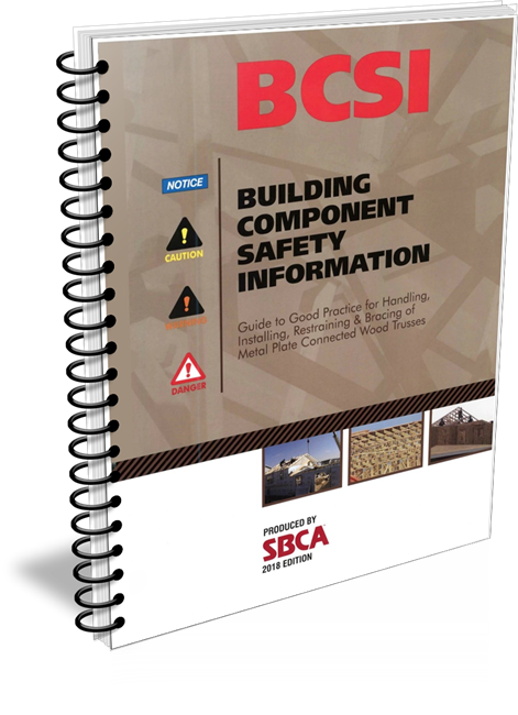 WTCA/BCSI Guide to Handling, Restraining & Bracing Wood Trusses