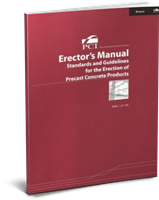 PCI Erectors' Manual - Standards and Guidelines for the Erection of Precast Concrete Products