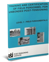 Training and Certification of Field Personnel for Unbonded Post-Tensioning