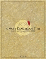 A Most Dangerous Time: Japan in Chaos 1570-1584