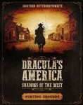Dracula's America: Shadows of the West: Hunting Grounds