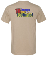 "PCC ""1A Trumps Your Feelings"" T-Shirt (tan)"