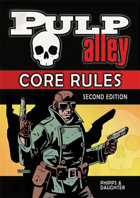 001 - PULP ALLEY CORE RULES: 2ND EDITION