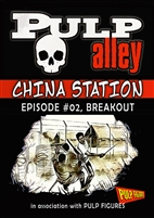 2019-02 - China Station, Episode #02: BREAKOUT! - DC