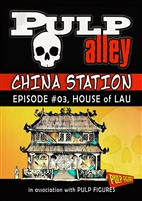 2019-03 - China Station, Episode #03: House of Lau - DC