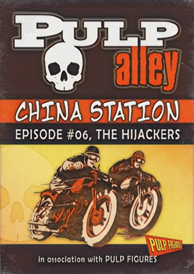 2019-06 - China Station, Episode #06: The Hijackers - DC