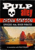 2019-08 - China Station, Episode #08: River Pirates - DC