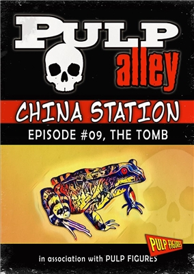 2019-09 - China Station, Episode #09: The Tomb - DC