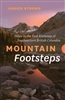 Mountain Footsteps - Hikes in the East Kootenay SE BC. Includes trails and routes between the Rocky Mountains in the east and the Purcell in the west, including trips around Cranbrook , Kimberley, Creston, Invermere, Radium and Fernie. Explore the ranges
